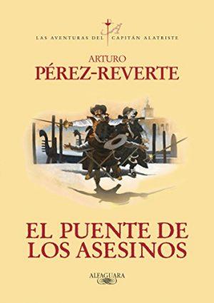El puente de los asesinos, de Arturo Pérez-Reverte (Novelas históricas sobre el Siglo de Oro)