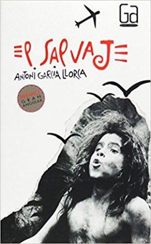 El salvaje, de Antoni García Llorca (Novelas históricas para adolescentes)