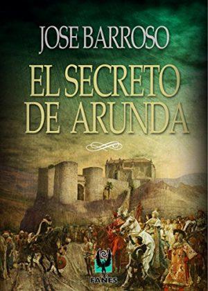 El secreto de Arunda, de José Barroso (Novelas históricas medievales sobre la Reconquista)