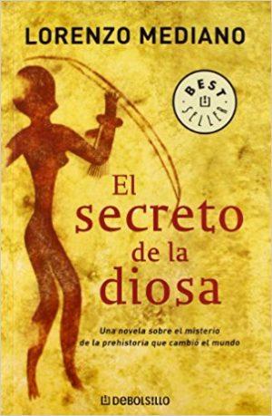El secreto de la diosa, de Lorenzo Mediano (Novelas históricas prehistóricas)