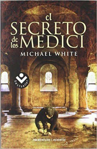 El secreto de los Medici, de Michael White (Novelas históricas para adolescentes)