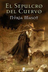 El sepulcro del cuervo, de Nuria Masot (Novelas históricas medievales sobre templarios)
