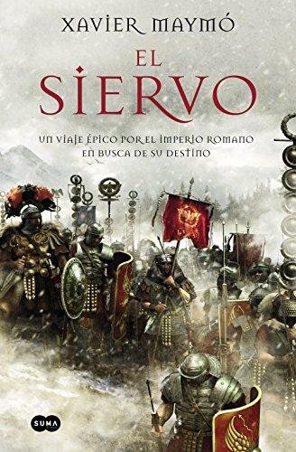 El siervo, de Xavier Maymó (Novelas históricas sobre Roma)