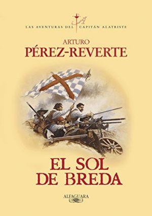 El sol de Breda, de Arturo Pérez-Reverte (Novelas históricas sobre el Siglo de Oro)