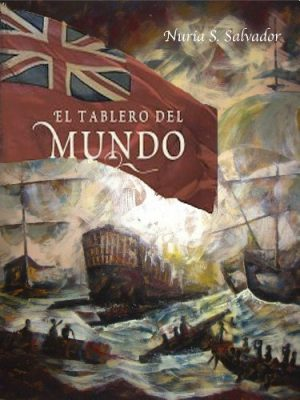 El tablero del mundo, de Nuria Salvador (Novelas históricas de la Edad Moderna)