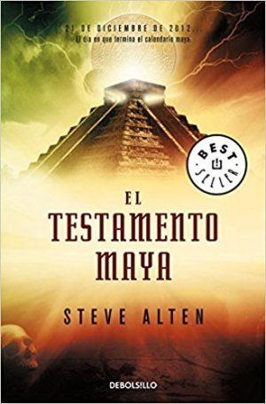 El testamento maya, de Steve Alten (Novelas sobre misterio en la historia)