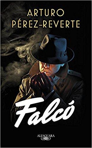 Falcó, de Arturo Pérez-Reverte (Novelas históricas sobre la guerra civil española)