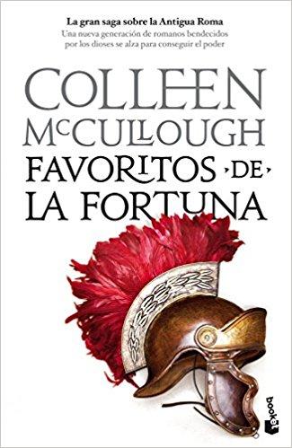 Favoritos de la fortuna, de Colleen McCullough (Novelas históricas sobre Roma)