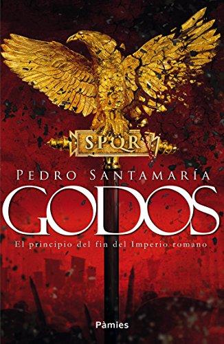 Godos, de Pedro Santamaría (Novelas históricas sobre Roma)