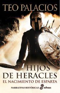 Hijos de Heracles, de Teo Palacios (Novelas históricas sobre Grecia y Esparta)