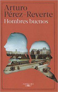 Hombres buenos, de Arturo Pérez-Reverte