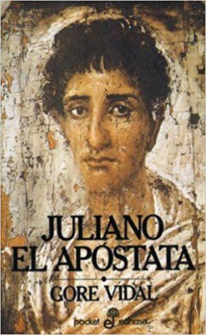 Juliano el apóstata, de Gore vidal (Novelas históricas sobre Roma)