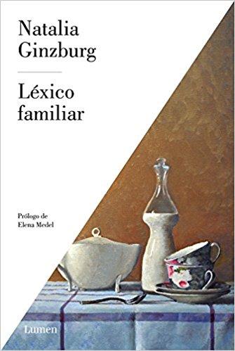 Léxico familiar, de Natalia Ginzburg (Novelas históricas de la Seguda Guera Mundial)