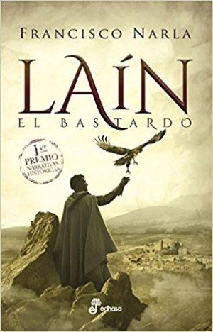 Laín el bastardo, de Francisco Narla (Novelas históricas medievales)