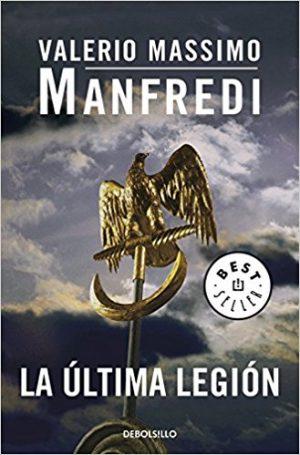 La última legión, de Valerio Massimo Manfredi (Novelas sobre Roma para adolescentes)
