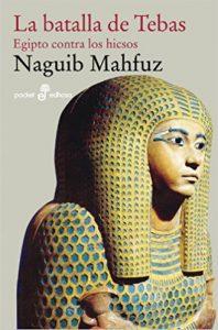 La batalla de Tebas, de NAgub Mhafuz (novelas históricas sobre EGipto)