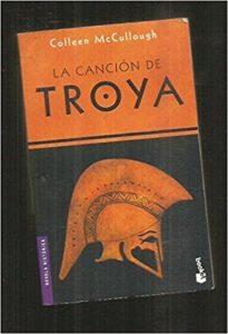 La canción de Troya, de Colleen McCuloough (Novelas históricas sobre Grecia)