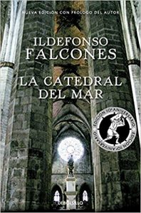 La catedral del mar, de Ildefonso Falcones (Novelas históricas medievales)
