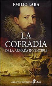 La cofradía de la Armada Invencible, de Emilio Lara (Novelas históricas sobre el siglo de oro)