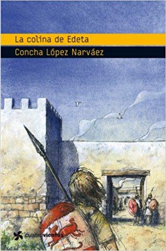 La colina de Edeta, de Concha López Narváez (Novelas históricas para adolescentes)