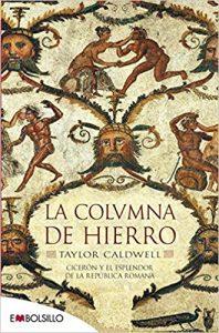 La columna de hierro, de Taylor Caldwell (Novelas históricas sobre Roma)