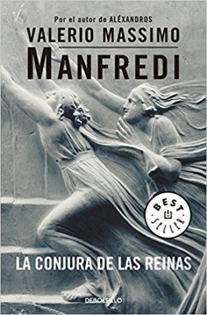 La conjura de las reinas, de Valerio Massimo Manfredi (Novelas históricas sobre Grecia)