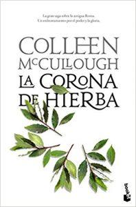 La corona de hierba, de Colleen McCullough (Novelas históricas sobre Roma)