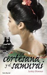 La cortesana y el samurai, de Lesley Downer (Novelas históricas sobre JApón)