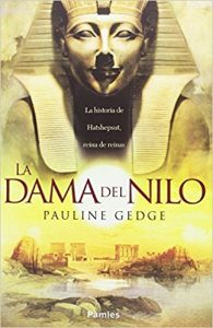 La dama del Nilo, de Pauline Gedge (Novelas históricas sobre Egipto)