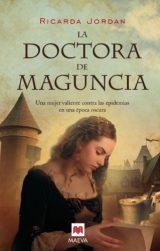 La doctora de Maguncia, de Ricarda Jordan (Novelas históricas medievales sobre ciudades)