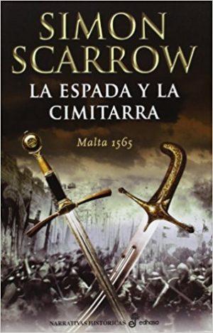 La espada y la cimitarra, de Simon Scarrow (Novelas históricas sobre la Edad Moderna)
