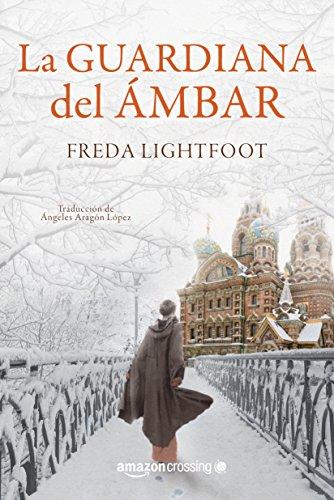 La guardiana de Ámbar, de Freda Lightfoot (Novelas históricas revolución rusa)