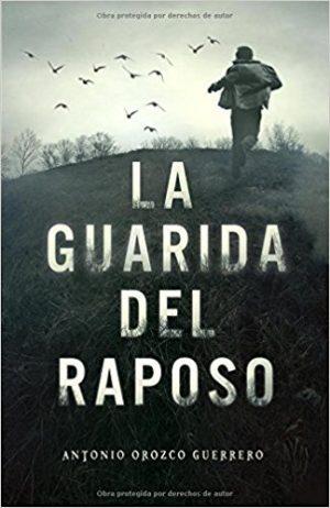 La guarida del raposo, de Antonio Orozco Guerrero (Novelas históricas siglo XIX España)