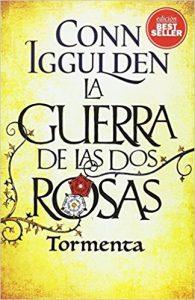 La guerra de las dos rosas. Tormenta, de Conn Iggulden (Novelas históricas medievales sobre la Baja Edad Media)