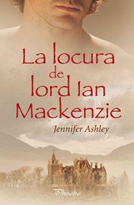 La locura de Lord Ian Mackenzie, de Jennifer Ashley (Novelas históricas románticas)