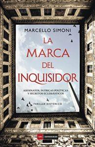 La marca del inquisidor, de Marcello Simoni (Novelas hsitóricas sobre la Edad Moderna)