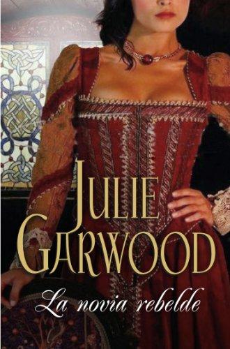 La novia rebelde, de Julie Garwood (Novelas históricas románticas)