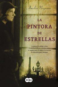 La pintora de estrellas, de Amelia Noguera (Novelas históricas sobre la guerra civil española)