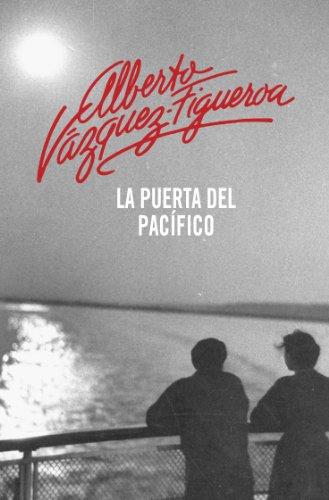 La puerta del pacifico - Alberto Vàzquez-Figueroa
