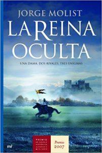 La reina oculta, de Jorge Molist (Novelas históricas sobre las cruzadas contra los cátaros)