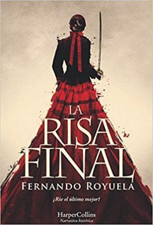 La risa final, de Fernando Royuela (Novelas históricas sobre la guerra de la independencia)