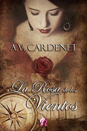 La rosa de los vientos, de A.V. Cardenet (Novelas históricas románticas)