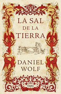 La sal de la tierra, de Daniel Wolf (Novelas históricas medievales)