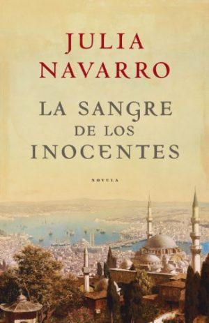 La sangre de los inocentes, de Julia Navarro (Novela histórica de misterio)