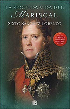 La segunda vida del mariscal, de Sixto Alfonso Sánchez (Novelas históricas sobre las guerras napoleónicas)
