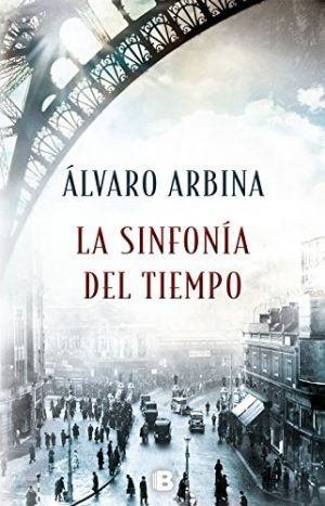 La sinfonía del tiempo, de Álvara Arbina (Novelas históricas del siglo XIX)