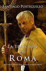 La traición de Roma, de Santiago Posteguillo (Novelas históricas sobre Roma)