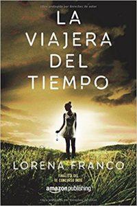 La viajera del tiempo, de Lorena Franco (Novelas históricas románticas)