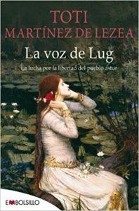 La voz de Lug, de Toti Martínez de Lezea (Novelas históricas sobre la conquista de Hispania por Roma)
