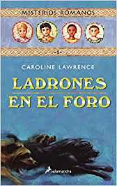 Ladrones en el foro, de Caroline Lawrence (Novelas históricas para adolescentes)